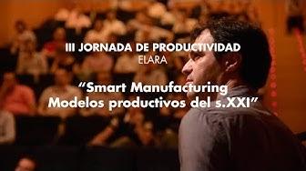 Smart Manufacturing. Modelos productivos para el S.XXI